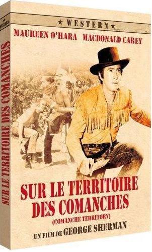 200 WESTERNS :116 -SUR LE TERRITOIRE DES COMANCHES 1950 de George Sherman